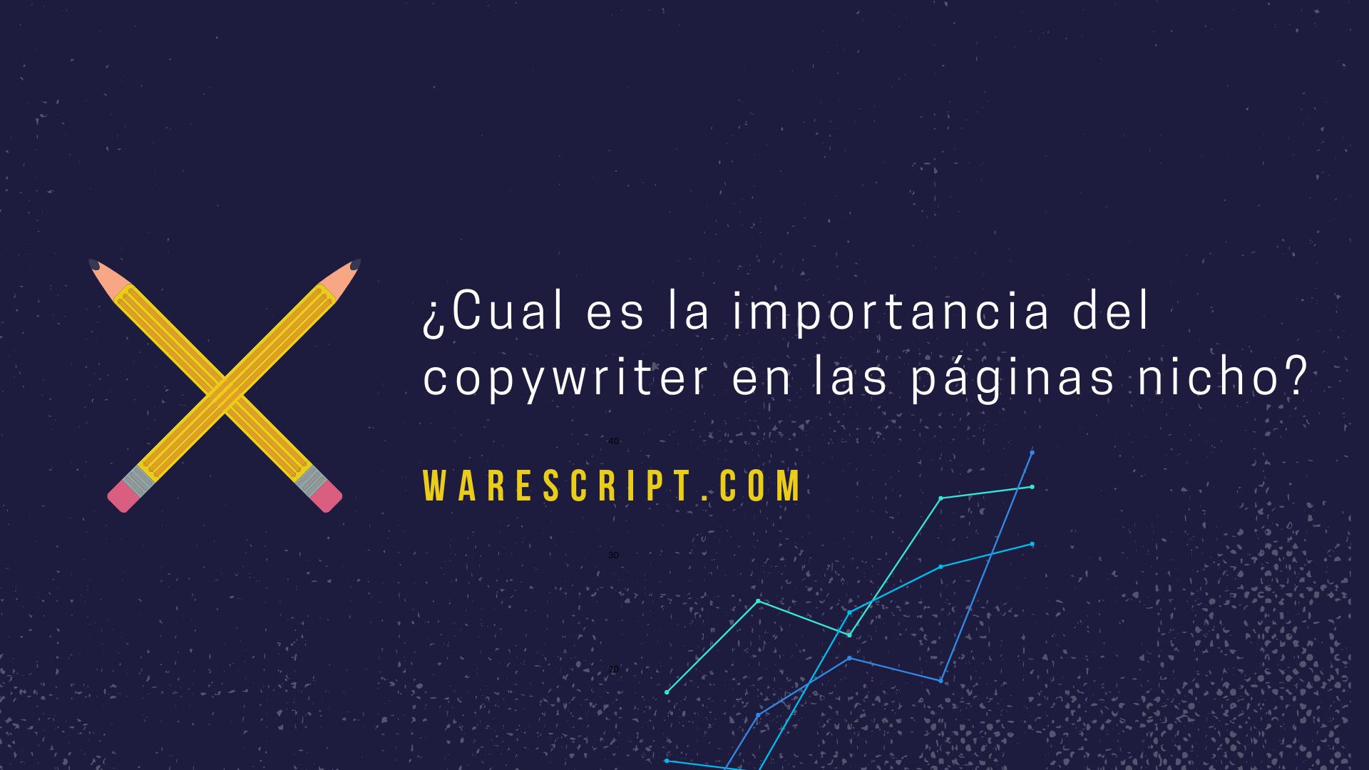 ¿Cual es la importancia del copywriter en las páginas nicho?