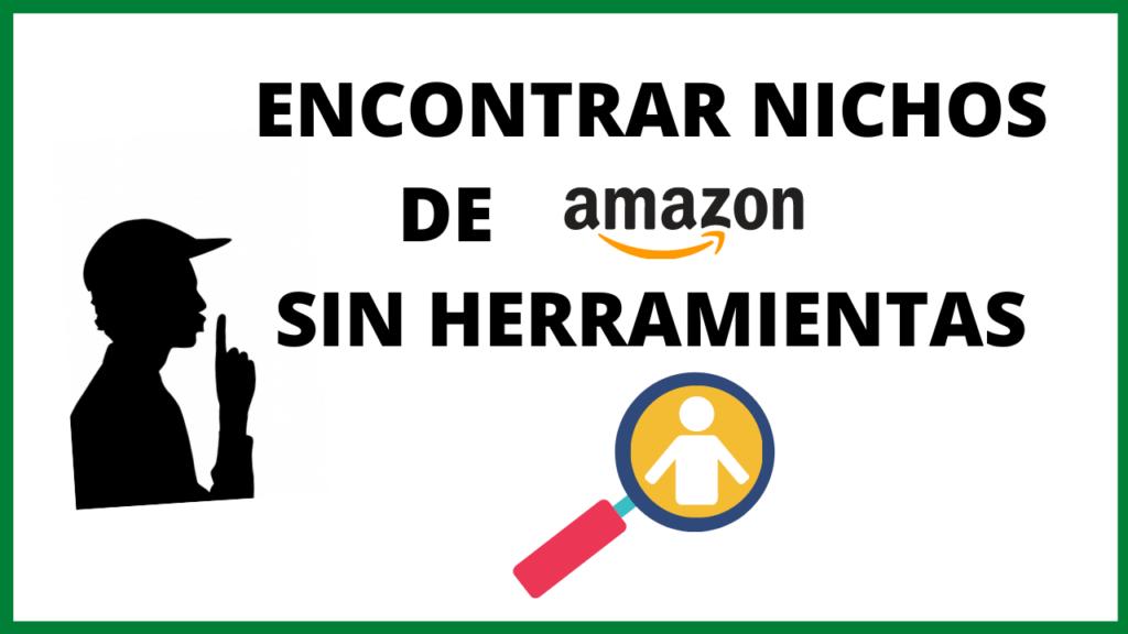 ENCONTRAR NICHOS DE AMAZON SIN HERRAMIENTAS