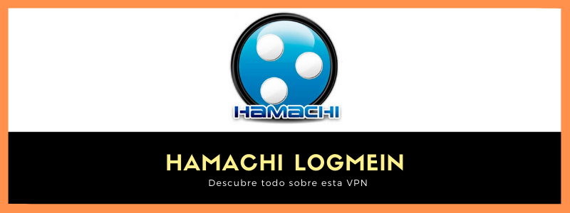 ¿Que es Hamachi LogMein?