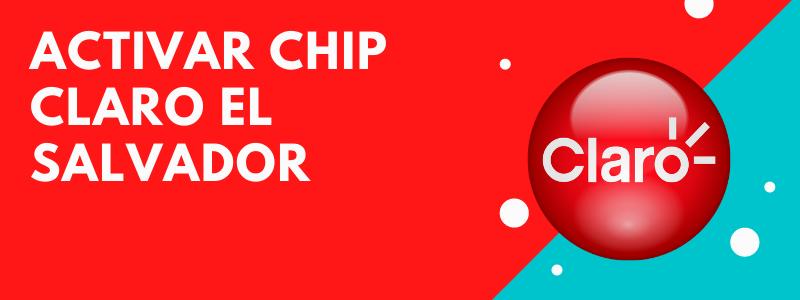 ¿Cómo activar un chip claro El Salvador? Pasos Sencillos