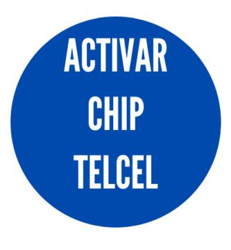 Activar Chip Telcel 2020
