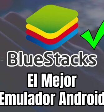 Descargar BlueStacks el mejor emulador Android